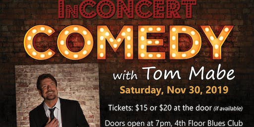 InCONCERT Comedy w/ Tom Mabe