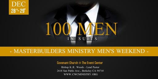 "Covenant Church Masterbuilders Presents: ""100 Men In Suits"" Workshop"