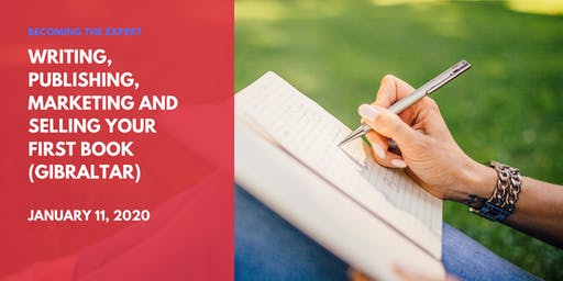 Writing, Publishing, Marketing and Selling Your First Book (GIBRALTAR)