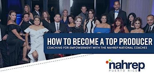 """NAHREP Puerto Rico:  """"How to Become a Top Producer"""""""