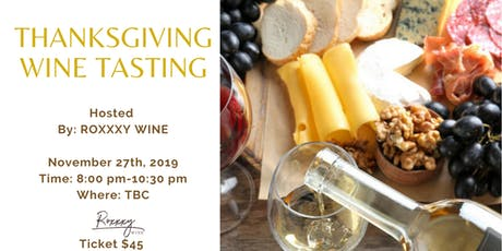 Thanksgiving Wine Tasting Event by Roxxxy Wine tickets