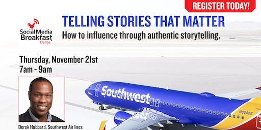 Telling Stories that Matter. Derek Hubbard from Southwest Airlines