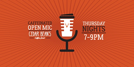 Caffeinated Open Mic tickets
