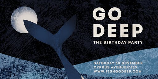 FISH GO DEEP - Birthday Party