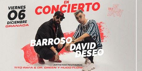David Deseo & Barroso en Granada / Sala 'El Tren'. entradas