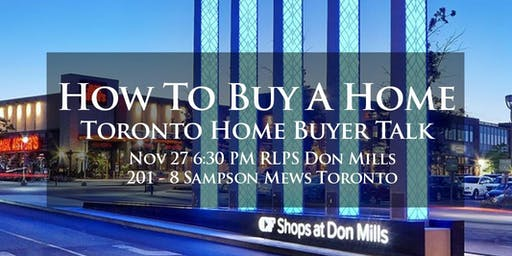 How To Buy A Home - GTA First Time Buyer Talk