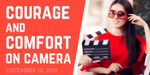 Courage & Comfort on Camera
