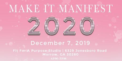 MAKE IT MANIFEST 2020