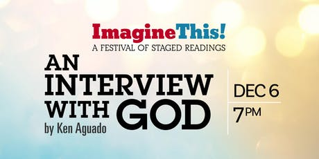 AN INTERVIEW WITH GOD - Staged Reading tickets