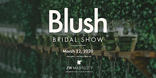 Blush Bridal Show - Winter 2020
