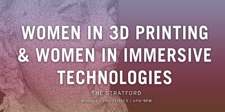 Women in 3D Printing x Women in Immersive tickets