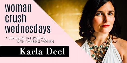 Woman Crush Wednesday: Karla Deel