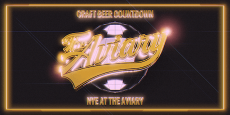 Craft Beer Countdown! NYE at The Aviary! tickets