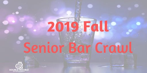 Fall 2019 Senior Bar Crawl