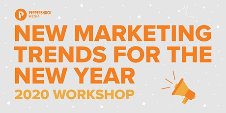 New Marketing Trends For The New Year Workshop tickets