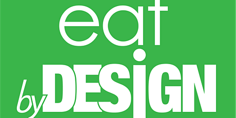 Eat By Design™ VIA ZOOM tickets