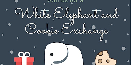 White Elephant, Cookie Exchange and Ugly Sweater Contest!