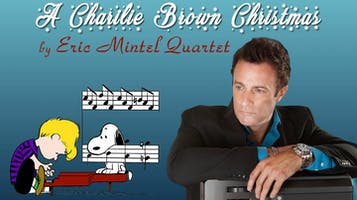 "Eric Mintel Quartet: ""A Charlie Brown Christmas"""