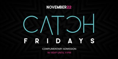 CATCH FRIDAYS