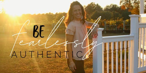 Beautifully Broken: BE fearlessly AUTHENTIC