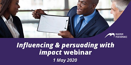 Influencing & Persuading With Impact - Webinar (1st May 2020) tickets