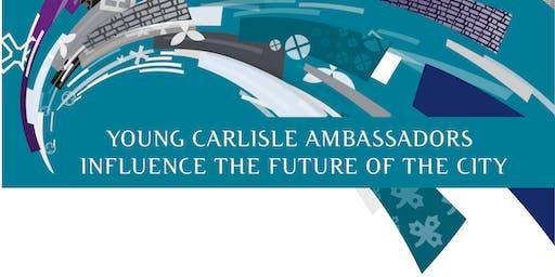 Young Carlisle Ambassadors Meeting  Carlisle Youth Zone  Tuesday 19th November 5.30pm to 6.45pm