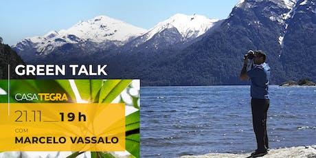 Green Talk com Marcelo Vassalo ingressos