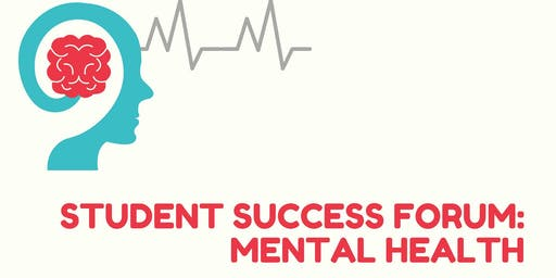 Student Success Forum: Mental Health