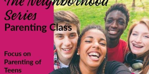The Neighborhood Series: Parenting of Teens