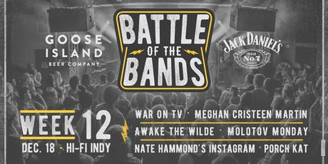 2019 Battle of the Bands: First Round - Week #12 @ HI-FI tickets