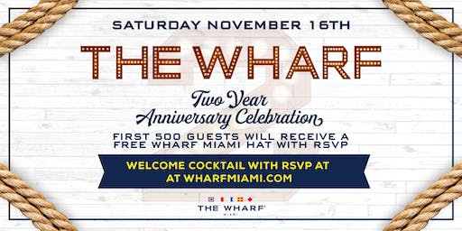 The Wharf Two Year Anniversary Celebration