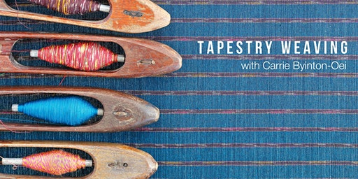 Tapestry Weaving with Carrie Byington-Oei