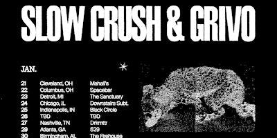 Slow Crush, Grivo
