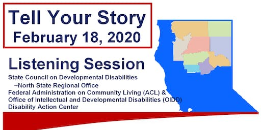 Tell Your Story - California North State ACL Listening Session