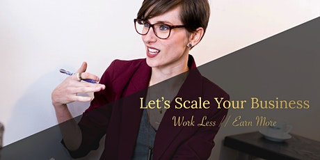 FREE Webinar:  Scale Your Business (w/o losing your friends or your shit) tickets