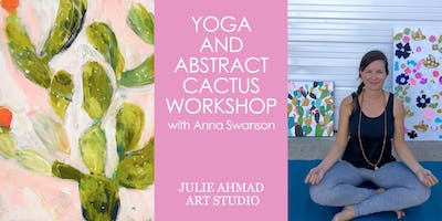 Yoga and Abstract Cactus Workshop with Anna Swanson