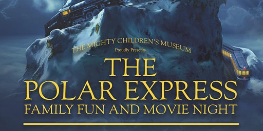 Polar Express - Presented by: Mighty Children's Museum