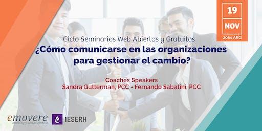 Webinar : Cómo comunicarse para gestionar el cambio en las organizaciones.