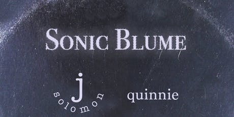 Sonic Blume with j solomon and quinnie tickets
