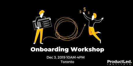 Product-Led Onboarding Workshop - Toronto tickets