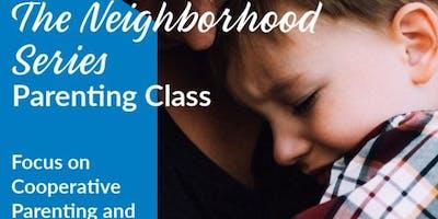 The Neighborhood Series: Cooperative Parenting & Divorce