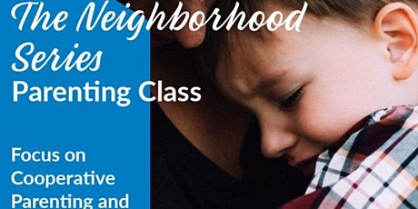 The Neighborhood Series: Cooperative Parenting & Divorce tickets