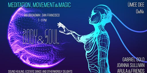 Body & Soul: Meditation, Movement, & Magic