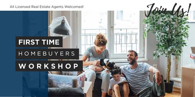 First Time Home Buyer Workshop (All Real Estate Agents  Invited!)
