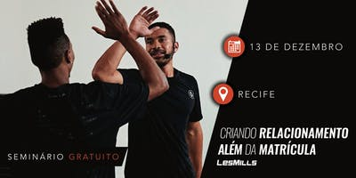 SEMINÁRIO: Criando Relacionamento Além da Matrícula - Recife