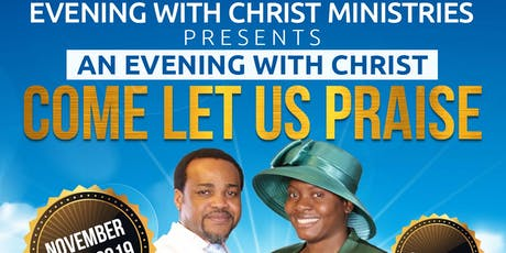 """""""Come Let us praise,"""" an Evening with Christ Is here Again! tickets"""