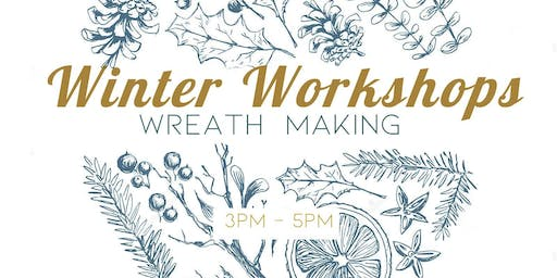 Winter Workshops - Wreath Making