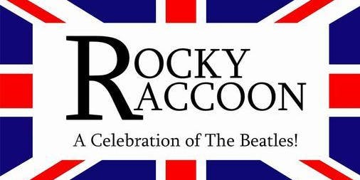The Beatles Tribute! ~ by Rocky Raccoon