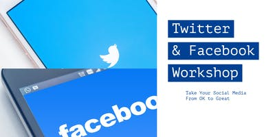 Twitter & Facebook Workshop: Turn Your Social Media From OK to GREAT!