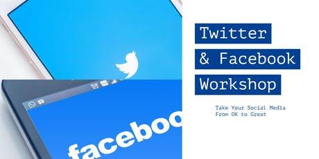 Twitter & Facebook Workshop: Turn Your Social Media From OK to GREAT! tickets